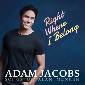 Right Where I Belong - Adam Jacobs sings the songs of Alan Menken